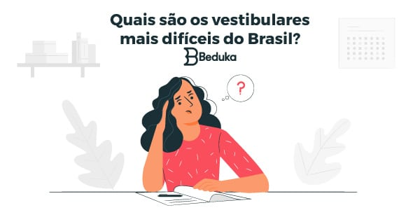 Vestibulares mais difíceis do Brasil.