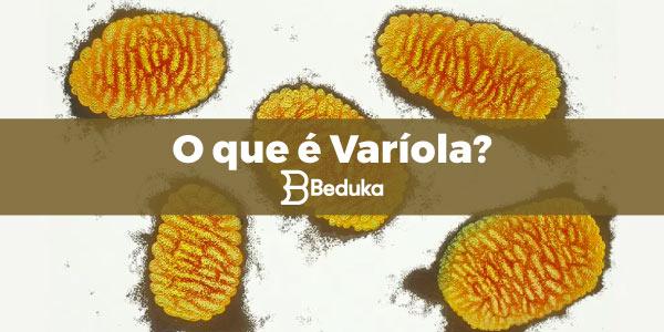 O que é Varíola!