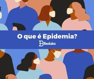 O que é epidemia