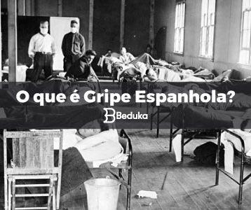 O que foi a Gripe Espanhola!