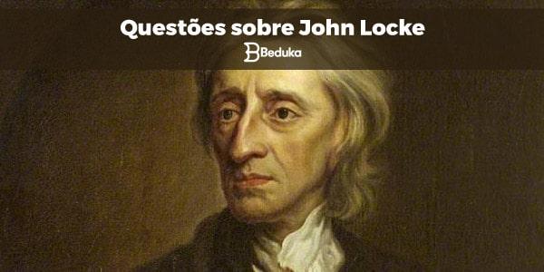 Questoes Sobre John Locke Com Gabarito E Resumo Completo