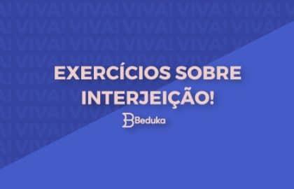 Exercícios sobre Interjeição