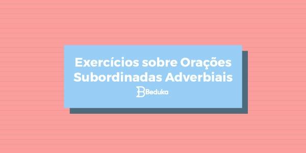 Exercícios_sobre_orações_subordinadas_adverbiais