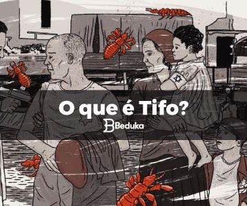 Saiba o que é Tifo!