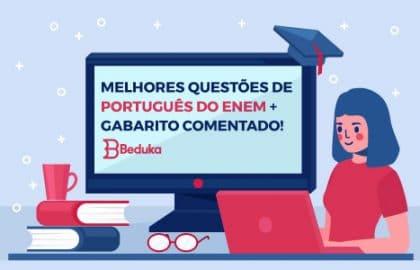 Saiba quais são as melhores questões de português do Enem!