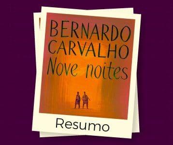 Capa do livro Nove Noites de Bernardo de Carvalho - Resumo e Análise do livro Nove Noites
