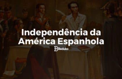 Como foi a Independência da América Latina!