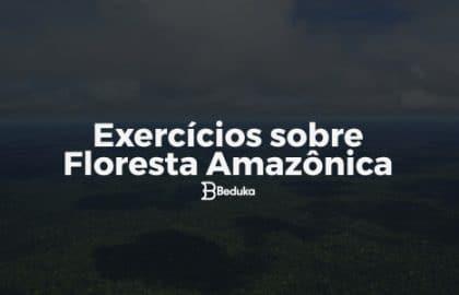 Exercícios_sobre_Floresta_Amazônica