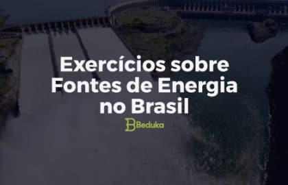 Exercícios_sobre_Fontes_de_Energia_no_Brasil