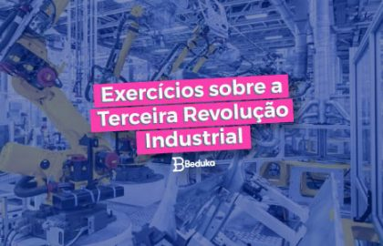 Exeercicios_sobre_a_Terceira_Revoluçao_Industrial