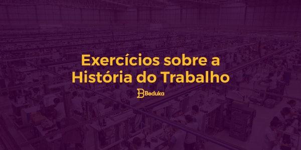 Exercícios_sobre-a_História_do_Trabalho