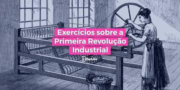 Exercícios_sobre_Primeira_Revolução_Industrial