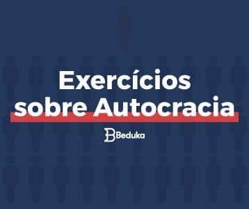 Exercícios_sobre_autocracia