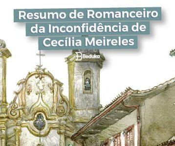 Resumo completo + análise do livro Romanceiro da Inconfidência, de Cecília Meireles!