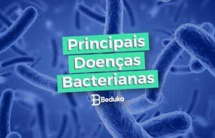 Tudo sobre Doenças Bacterianas - prepare-se para o vestibular e para a vida!
