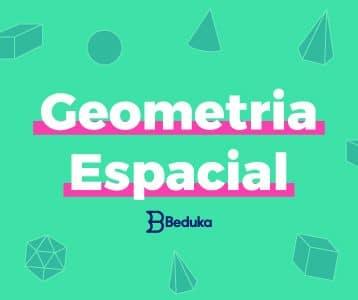 Aprenda Geometria Espacial de uma vez por todas!