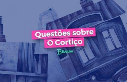 Questões_sobre_O_Cortiço