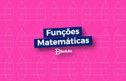Tudo sobre as Funções Matemáticas!
