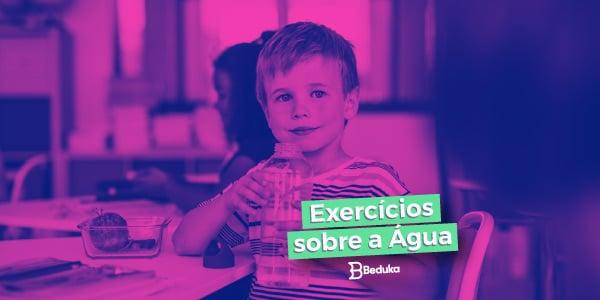 Exercícios sobre a Água com Gabarito