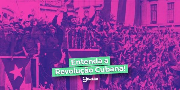 Como foi a Revolução Cubana Descubra já!