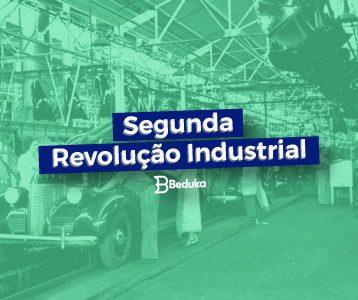Entenda a Segunda Revolução Industrial e descubra quais foram suas invenções!