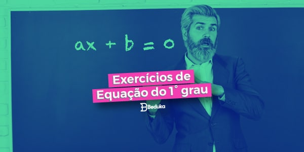 Exercícios de Equação do 1° Grau