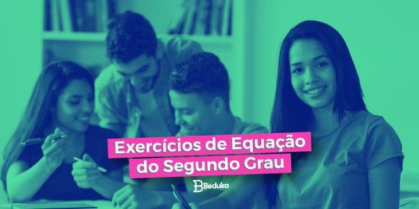 Exercícios de Equação do Segundo Grau