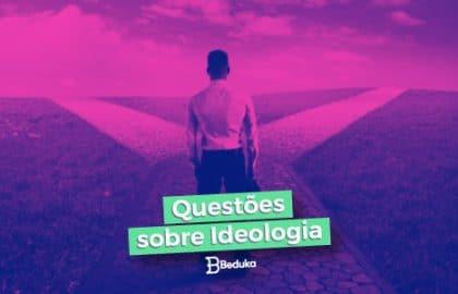 Questões sobre Ideologia com Gabarito