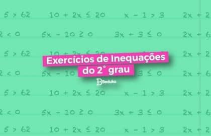 Exercícios de Inequação do 2° grau