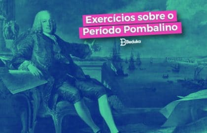 Exercícios sobre o Período Pombalino