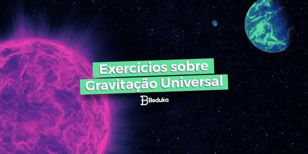 Exercícios sobre Gravitação Universal