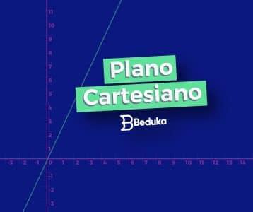 Entenda o que é o Plano Cartesiano, como ele funciona e qual sua importância!