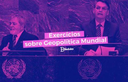 Exercícios sobre Geopolítica Mundial com Gabarito