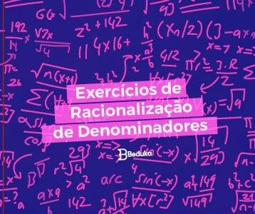 Exercícios de Racionalização de Denominadores