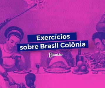 Exercícios sobre Brasil Colônia