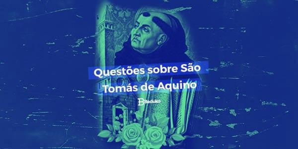 Questões sobre São Tomás de Aquino com Gabarito