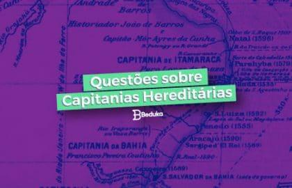 Questões sobre Capitanias Hereditárias