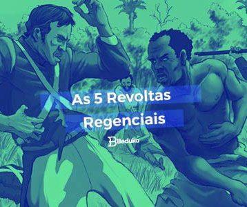 Descubra quais foram as Revoltas Regenciais!