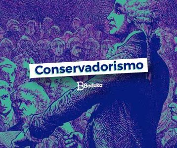 Entenda logo o que é o Conservadorismo e suas ideias!
