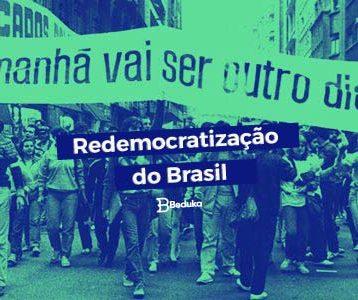 Entenda o que foi o processo de Redemocratização do Brasil e suas duas fases!