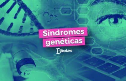 Síndromes Genéticas: quais são, o que causam e porque acontecem!