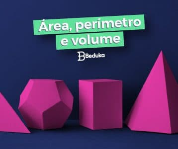 Saiba diferenciar Área, Perímetro e Volume!