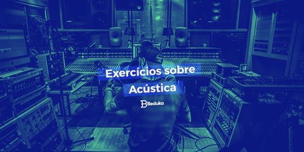 Exercícios sobre Acústica