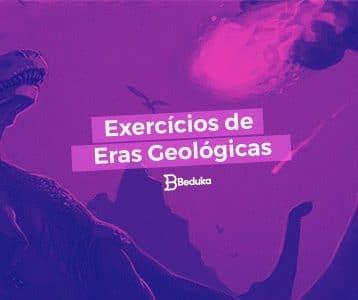Exercícios de Eras Geológicas