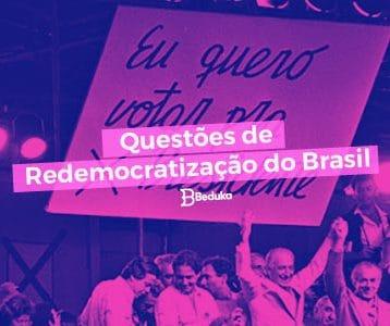 Questões de Redemocratização do Brasil