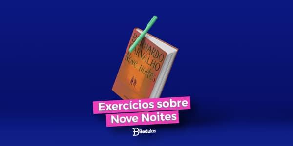 Exercícios sobre Nove Noites