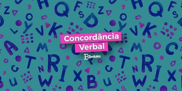 Tudo o que você precisa para se dar bem na Concordância verbal!