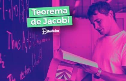 Aprenda como funciona o Teorema de Jacobi!