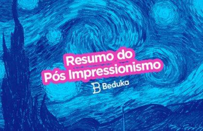 Descubra a história e características do Pós Impressionismo!