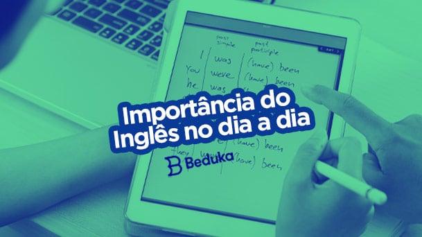 Descubra qual a importância do Inglês no dia a dia!